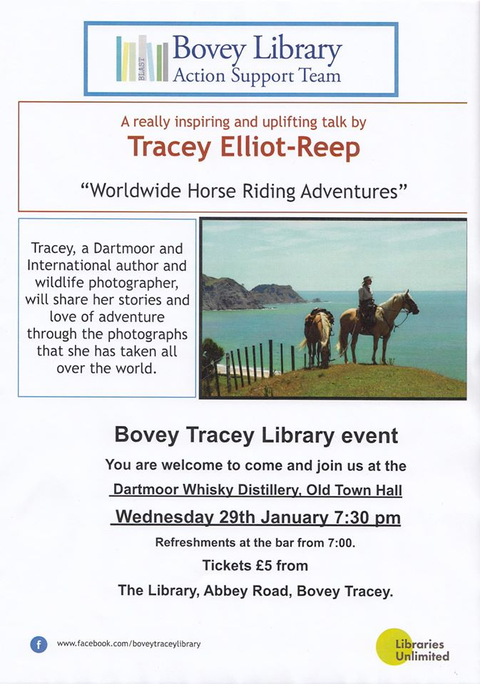 Worldwide Horse Riding Adventures with international author and wildlife photographer Tracey Elliot-Reep. At the Whisky Distillery, Old Town Hall, Bovey Tracey. Tickets £5.00 pp