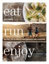 Eat run enjoy :